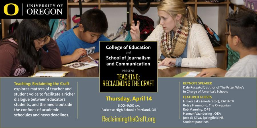 UO College of Education and the School of Journalism and Communication present Teaching: Reclaiming the Craft